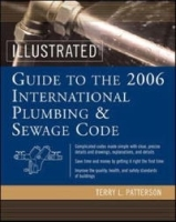 Illustrated Guide to the 2006 International Plumbing and Sewage Codes (Illustrated Guide to the International Plumbing & Sewage Code) артикул 1224a.