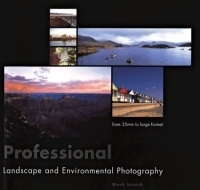 Professional Landscape and Environmental Photography : 35mm to Large Format артикул 1228a.